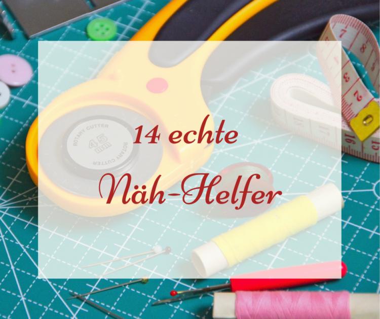 Meine Top 14 Näh-Helfer, mit denen du dir das Nähen echt erleichterst